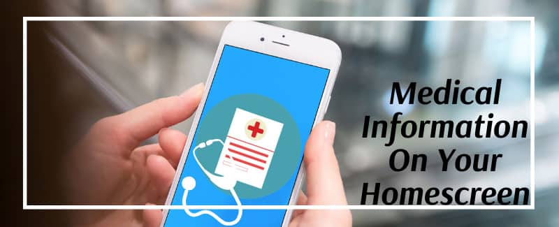 Medical Information to Your iPhone's Homescreen