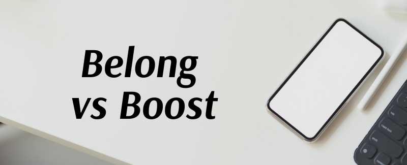 Belong vs Boost