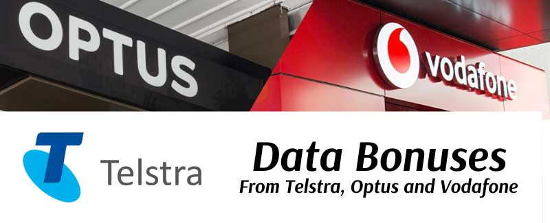 Data bonuses from Optus Telstra, and Vodafone