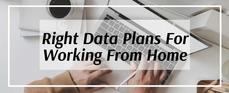 Data Plans for Working from Home