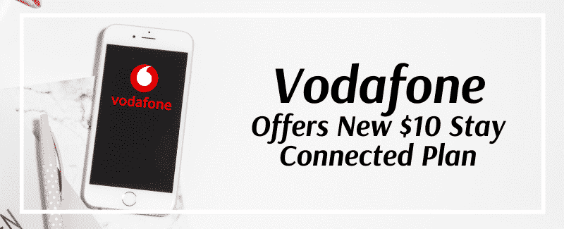 Vodafone New $10 Stay Connected Plan
