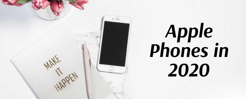 Apple Phones in 2020