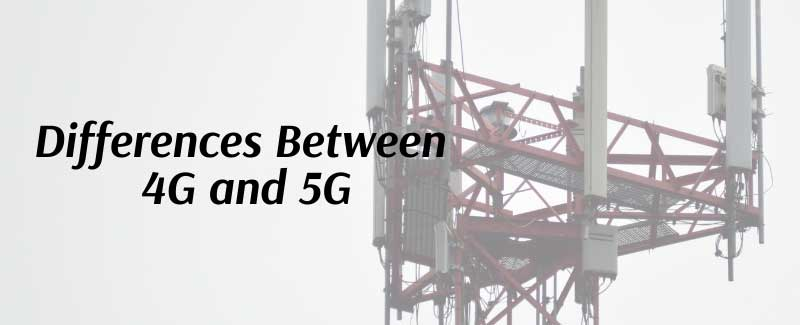 Differences Between 4G and 5G