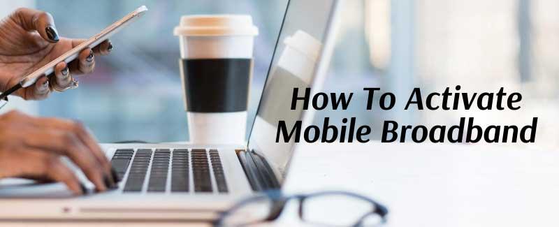 Activate Mobile Broadband
