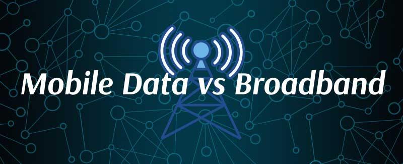mobile data vs broadband