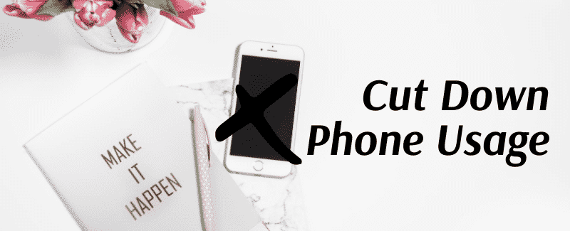 Cut Down on Phone Usage