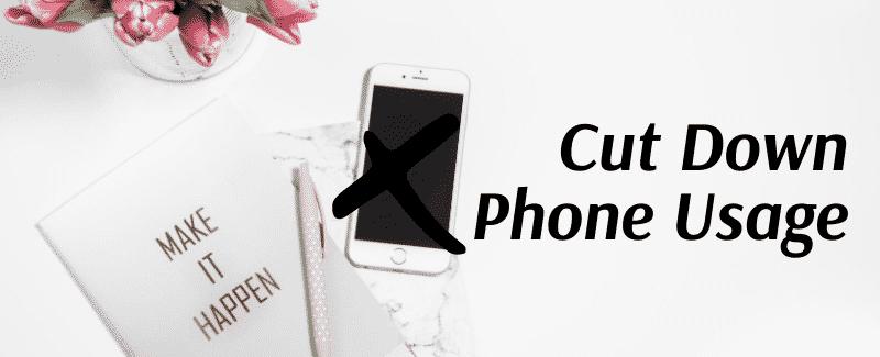 Cut Down on Phone Usage