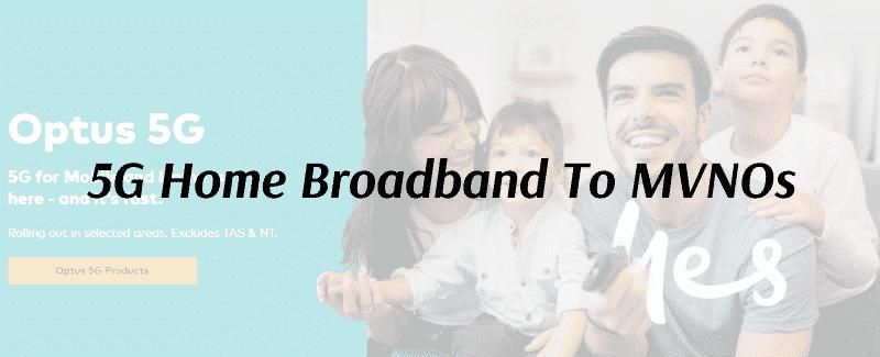 5G Home Broadband To MVNOs