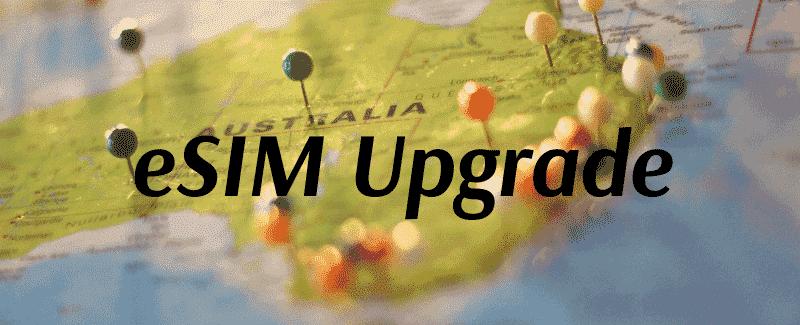 esim upgrade in australia