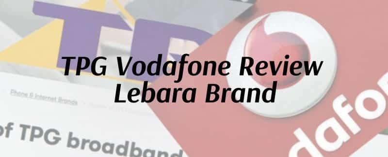 TPG Vodafone Review Their Lebara Brand