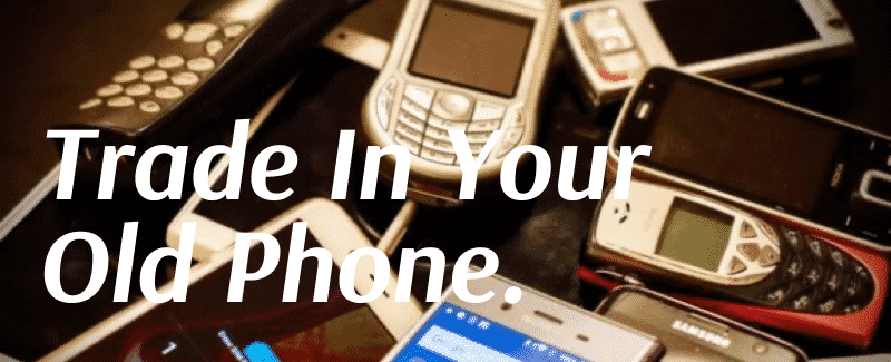 Trade in your old phone