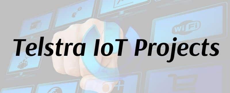 Telstra IoT Projects
